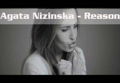 W tym tygodniu wspieramy Agatę Nizińską i jej nową piosenkę ,, Reason,,